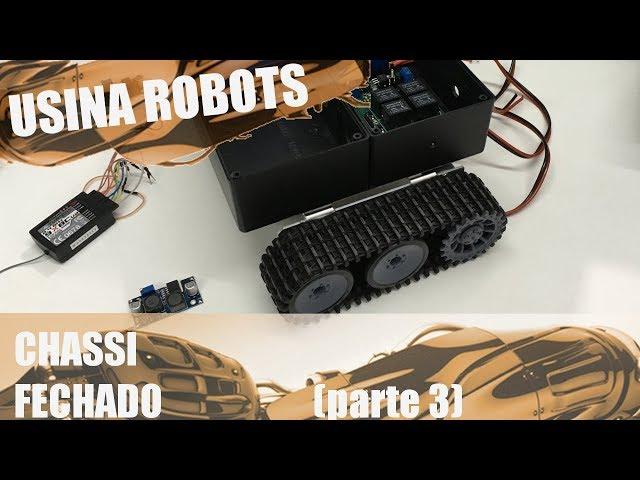 CONSTRUÇÃO DO CHASSI FECHADO (parte 3) | Usina Robots US-2 #036