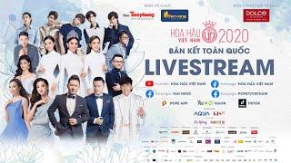 LIVE 🔴 BÁN KẾT TOÀN QUỐC - HOA HẬU VIỆT NAM 2020