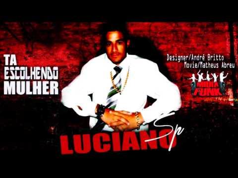 Baixar MC LUCIANO SP - TA ESCOLHENDO MULHER ♫♪ (VIDEO CLIP OFICIAL) LANÇAMENTO 2013 ♫♪