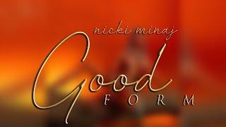 Nicki Minaj - Good Form (audio)
