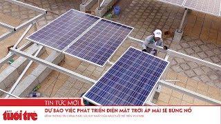 Dự báo việc phát triển điện mặt trời áp mái sẽ bùng nổ