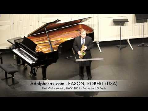 EASON, ROBERT First Violin sonata, BWV 1001 Presto by J S Bach