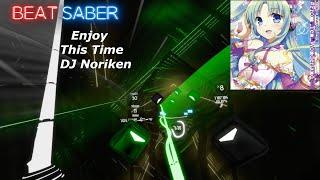 {Beat Saber} ~ DJ Noriken feat. yukacco - Enjoy This Time