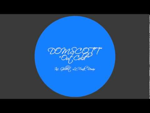 Domscott ft. Hector Urena - Out Cold (Gilbert Le Funk Remix)