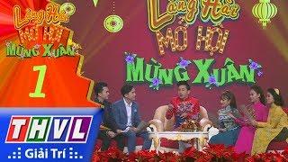 THVL   Làng hài mở hội mừng xuân 2018 - Tập 1
