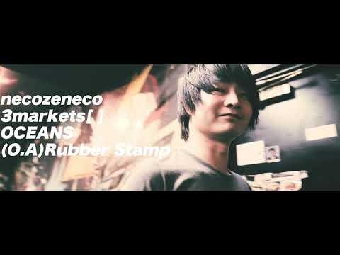 necozeneco『C』release tour -ウルトラCツアー ファイナル- 最終告知 -Trailer- necozeneco/3markets[ ]/OCEANS