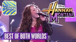 HANNAH MONTANA - 🎵 Best Of Both Worlds🎵 | Disney Channel Songs