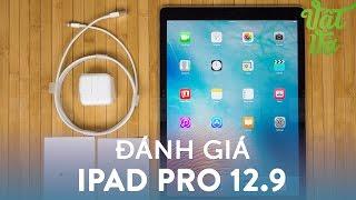Vật Vờ| Đánh giá chi tiết iPad Pro 12.9 - liệu có thay được laptop?