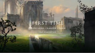 Seven Lions, SLANDER, & Dabin - First Time ft. Dylan Matthew