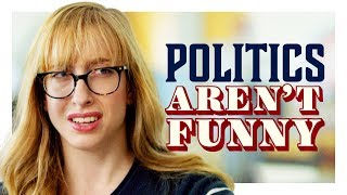 Ugh, Political Comedy is the Worst