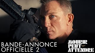 Mourir peut attendre :  bande-annonce 2 VF