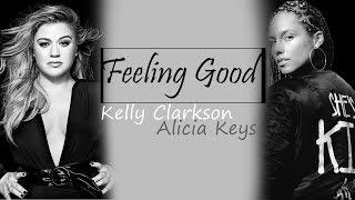 Feeling Good - Kelly Clarkson ft. Alicia Keys (The Voice Season 14) [Full HD] lyrics