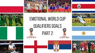 Emotional World Cup Qualifiers 2018 Goals ● Goals that took nations to the world cup - Part 2