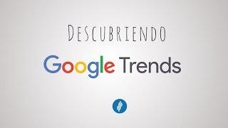 Google Trends: tutorial de uso en español