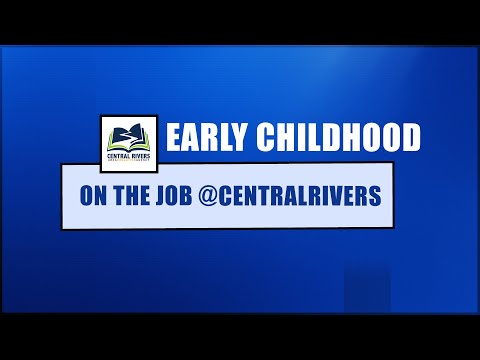 Video On the Job @CentralRivers:  Early Childhood (Episode 5)