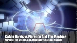 Calvin Harris vs Florence And The Machine - You've Got The Love In C.U.B.A. (Alex Tozzo vs Marchino)