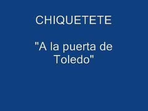 Chiquetete - A la puerta de Toledo