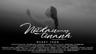 Nỗi Đau Mang Tên Anh - Wendy Thảo [MV Official] #NDMTA