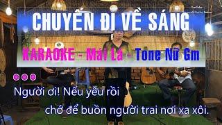 Karaoke Chuyến Đi Về Sáng | Beat Chuẩn Guitar Bolero Mái Lá | Tone Nữ Gm