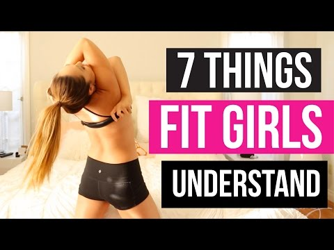 7 Things Only Fit Girls Understand