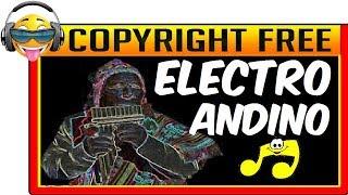 MÚSICA ANDINA ELECTRÓNICA Sin Copyright Para MONETIZAR En YouTube