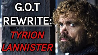 Game of Thrones Rewrite: Tyrion Lannister