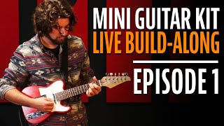 Watch the Trade Secrets Video, How to Build a Mini Guitar Kit Step-by-Step (Episode 1)