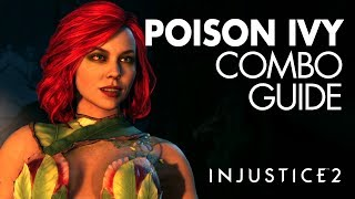 POISON IVY Beginner Combo Guide - Injustice 2