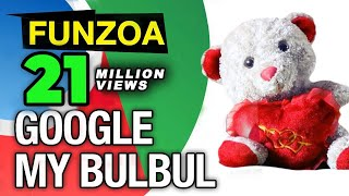 Google My Bulbul- Funny Google Song ..
