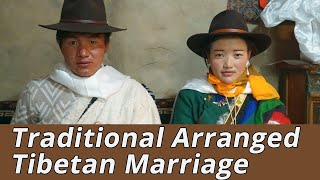 Arranged Marriage in Tibet Village with Tibetan Traditional Wedding Ceremony (Full Documentary)