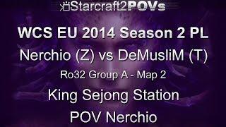 SC2 HotS - WCS EU 2014 S2 PL - Nerchio vs DeMusliM - Ro32 Group A - Map 2 - King Sejong - Nerchio