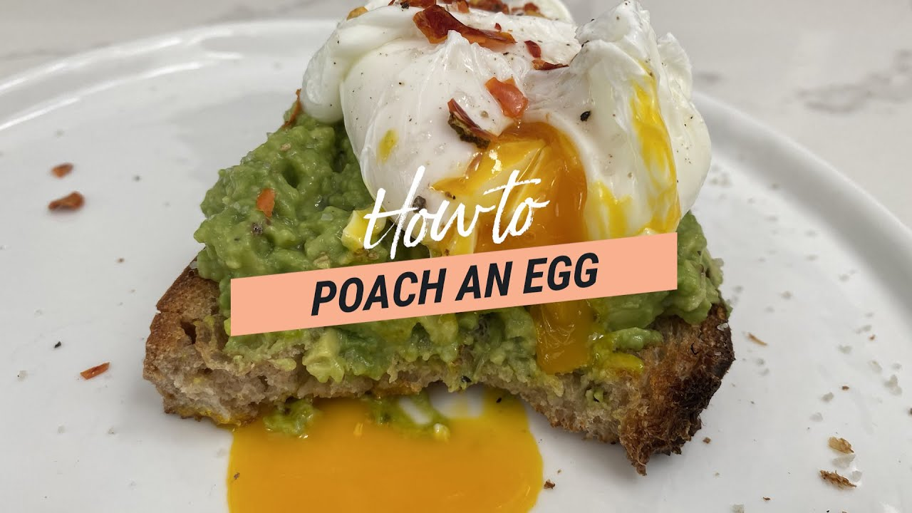 How to Poach and Egg