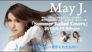 May J. / 「secret base ?君がくれたもの?」(カヴァーAL「Summer Ballad Covers」より)