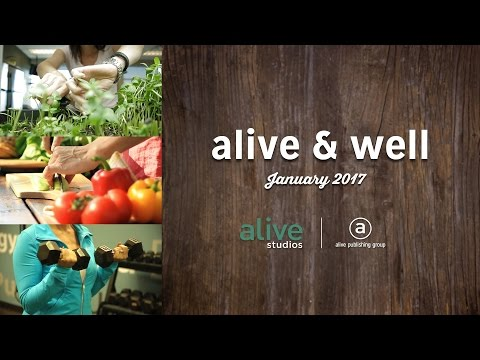 Alive & Well – January 2017 Episode