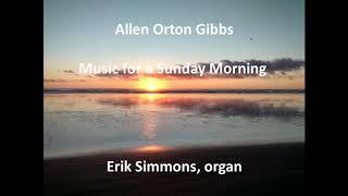 Allen Orton Gibbs - Music for a Sunday Morning