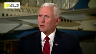 "Full interview: Vice President Mike Pence on ""CBS This Morning"""