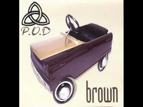 P.O.D.- Brown