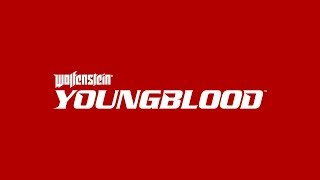 Wolfenstein: Youngblood - E3 2018 Teaser