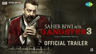 Saheb Biwi Aur Gangster 3 Movie Trailer – Sanjay – Jimmy