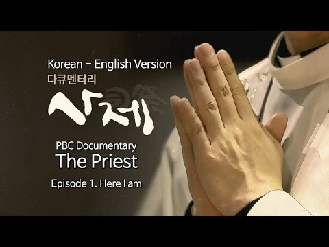 [PBC Documentary] 'The Priest' Ep.1 Here I am (다큐 사제 영문)