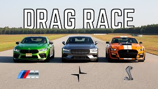 Drag Race! Shelby GT500 vs. BMW M8 Competition vs. Polestar 1