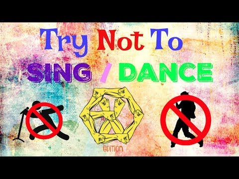 Try Not To Sing/Dance Challenge (EXO Edition) [IT'S YOUR TURN #4]