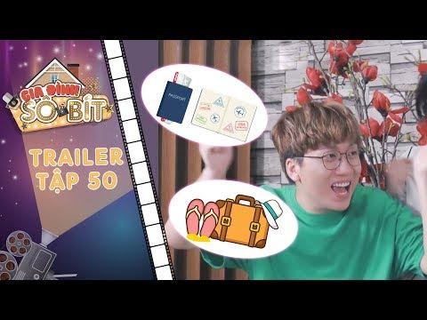 Gia đình sô - bít| Trailer tập 50: Gia Bảo háo hức tột độ vì ông nội tài trợ chuyến du lịch đắt tiền