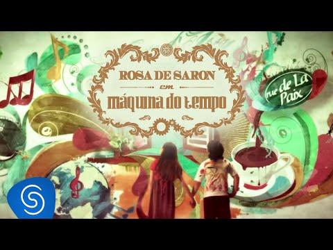 Baixar Rosa de Saron - Máquina do Tempo - Videoclipe OFICIAL