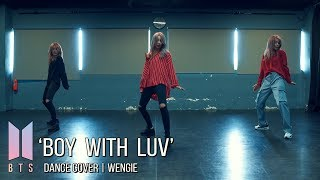 BTS 'Boy With Luv' Dance Cover | Wengie