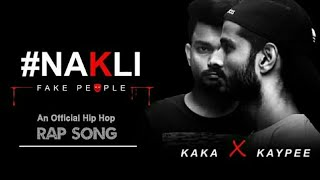 #NAKLI | Official Hip Hop | Kaypee & Kaka | New Rap 2018 | Mera Gaana