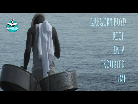 Gregory Boyd - Rich In A Troubled Time