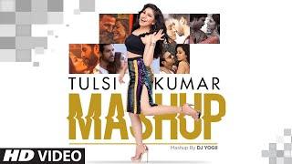 Tulsi Kumar Mashup (Best Hindi Romantic Songs) – DJ YOGII
