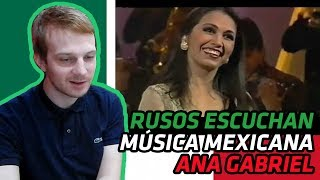 RUSSIANS REACT TO MEXICAN MUSIC | Ana Gabriel - Sin Problemas & Es Demasiado Tarde | REACTION