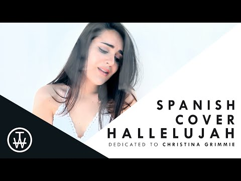 HALLELUJAH (SPANISH COVER) | Leonard Cohen | Dedicated to Christina Grimmie | Time With Ana♡